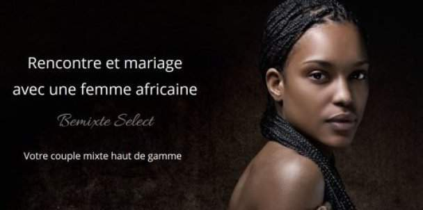 rencontre serieuse avec femme africaine